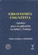 Ergonom�a cognitiva. Apuntes para su aplicaci�n en salud y trabajo