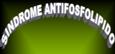 Sindrome Antifosfolípido